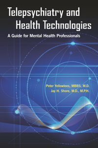 Telepsychiatry and Health Technologies : A Guide for Mental Health Professionals