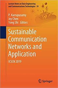 Sustainable Communication Networks and Application: ICSCN 2019
