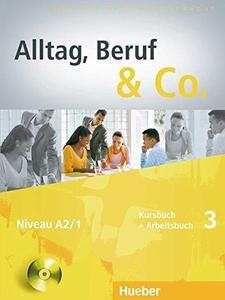 Alltag, Beruf & Co. 3. Kursbuch + Arbeitsbuch mit Audio-CD zum Arbeitsbuch: Deutsch als Fremdsprache
