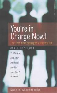You're in Charge Now! The first-time manager's survival kit
