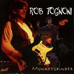 Rob Tognoni - Monkeygrinder (2001) {2004, Reissue}