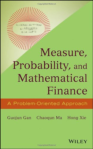 Measure, Probability, and Mathematical Finance: A Problem-Oriented Approach (repost)