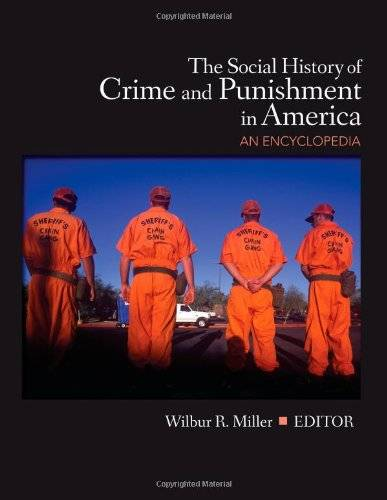 The Social History of Crime and Punishment in America: An Encyclopedia (5 Volume Set)(Repost)