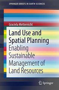 Land Use and Spatial Planning: Enabling Sustainable Management of Land Resources