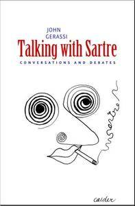 Talking with Sartre: Conversations and Debates (Repost)