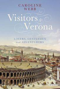 Visitors to Verona: Lovers, Gentlemen and Adventurers