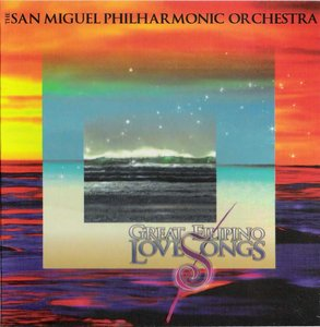 The San Miguel Philharmonic Orchestra - Great Filipino Love Songs (2004) **[RE-UP]**
