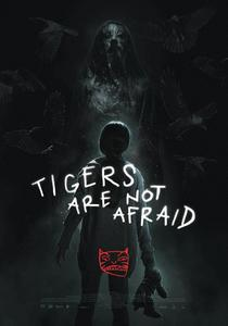 Vuelven / Tigers Are Not Afraid (2017)