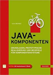 Java-Komponenten: Grundlagen, prototypische Realisierung und Beispiele für Komponentensysteme (Repost)