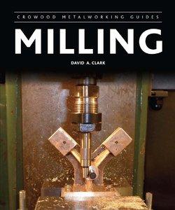 Milling (Crowood Metalworking Guides)
