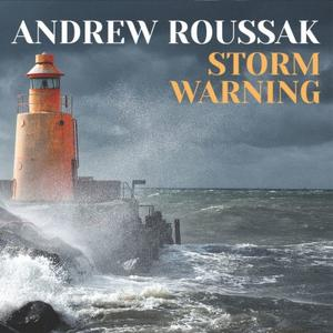 Andrew Roussak - Storm Warning (2019)