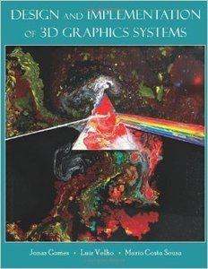 Design and Implementation of 3D Graphics Systems (repost)