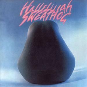 Sweathog - Hallelujah (1972) Unofficial Remastered Release 2007