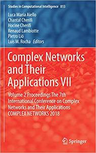 Complex Networks and Their Applications VII: Volume 2 Proceedings The 7th International Conference on Complex Networks a