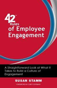 42 Rules of Employee Engagement (2nd Edition): A Straightforward Look at What It Takes to Build a Culture of Engagement