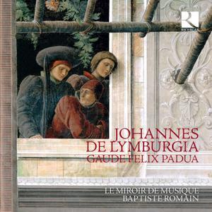 Le Miroir de Musique & Baptiste Romain - De Lymburgia: Gaude Felix Padua (2019)