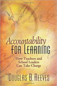 Accountability for Learning: How Teachers and School Leaders Can Take Charge (Repost)