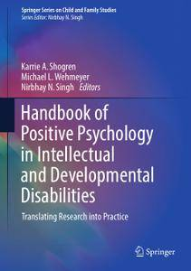 Handbook of Positive Psychology in Intellectual and Developmental Disabilities: Translating Research into Practice