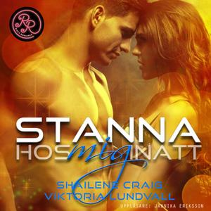 «Stanna hos mig inatt» by Shailene Craig,Viktoria Lundvall