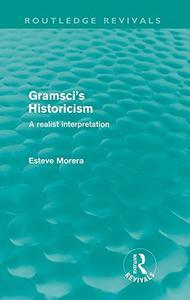 Gramsci's Historicism: A Realist Interpretation