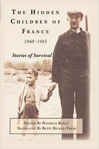 The Hidden Children of France, 1940-1945: Stories of Survival
