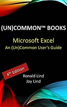 Microsoft Excel: An (Un) Common User's Guide (Technology Series)