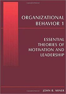 Organizational Behavior 1: Essential Theories of Motivation and Leadership (Repost)