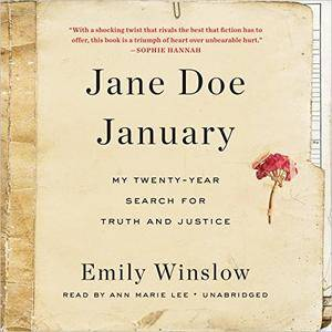 Jane Doe January: My Twenty-Year Search for Truth and Justice [Audiobook]