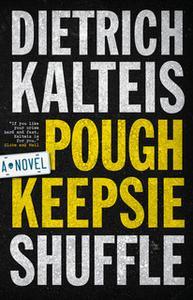 «Poughkeepsie Shuffle» by Dietrich Kalteis