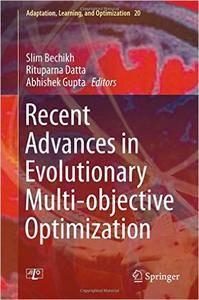 Recent Advances in Evolutionary Multi-objective Optimization (repost)