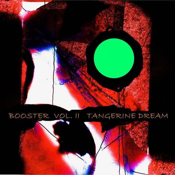 Tangerine Dream - Booster Vol. 2 (2008) (Repost)