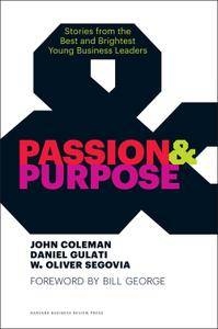 Passion and Purpose: Stories from the Best and Brightest Young Business Leaders (repost)