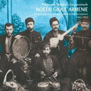 VA - Nostalgique Arménie (Chants d'amour, d'espoir, d'exil et improvisations 1942 - 1952) (2018)