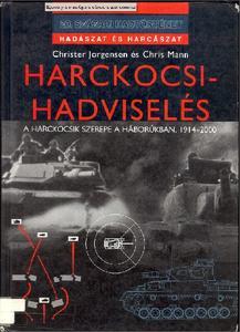 Harckocsi-hadviseles: A harckocsik szerepe a haborukban, 1914-2000