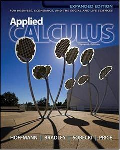 Applied Calculus: For Business, Economics, and the Social and Life Sciences, 11th Expanded Edition