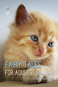 «Fairy Tales for Adults Volume 13» by Ivan Turgenev,Edith Nesbit