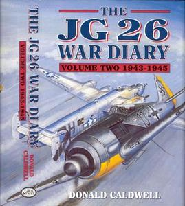 The JG 26 War Diary Volume Two: 1943-1945
