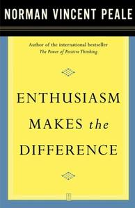 «Enthusiasm Makes the Difference» by Dr. Norman Vincent Peale