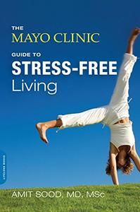 The Mayo Clinic Guide to Stress-Free Living (Repost)