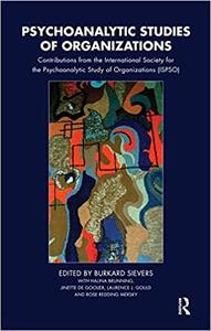 Psychoanalytic Studies of Organizations