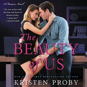 «The Beauty of Us» by Kristen Proby