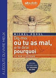 """Michel Odoul, """"Dis-moi où tu as mal, je te dirai pourquoi"""""""