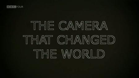 BBC - The Camera That Changed the World (2011)
