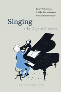 Singing in the Age of Anxiety : Lieder Performances in New York and London Between the World Wars