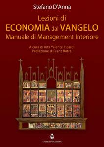 Stefano D'Anna - Lezioni di economia dal Vangelo. Manuale di management interiore (2015)