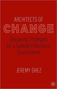 Architects of Change: Designing Strategies for a Turbulent Business Environment