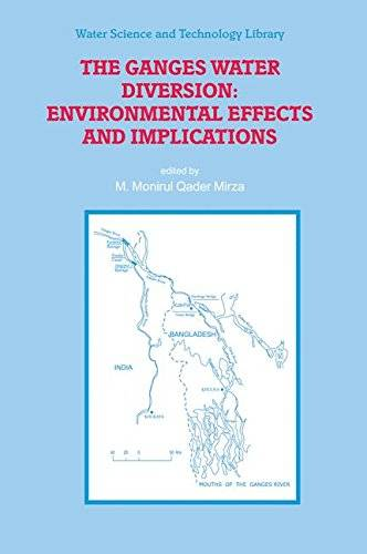The Ganges Water Diversion: Environmental Effects and Implications (Water Science and Technology Library)(Repost)