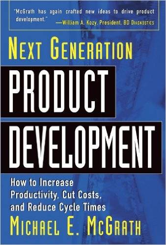 Michael McGrath - Next Generation Product Development : How to Increase Productivity, Cut Costs, and Reduce Cycle Times