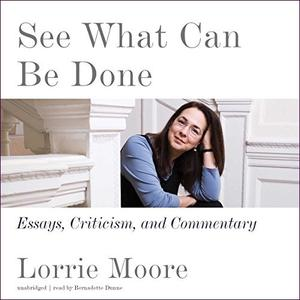 See What Can Be Done: Essays, Criticism, and Commentary [Audiobook]
