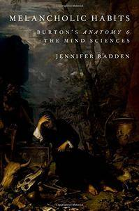 Melancholic Habits: Burton's Anatomy & the Mind Sciences